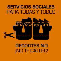 Marea Naranja. Servicios Sociales para Todas y Todos. RECORTES NO ¡NO TE CALLES!
